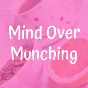 mind over munching